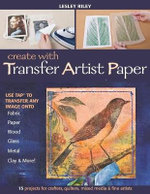 Create with Transfer Art Paper : Use - Lesley Riley