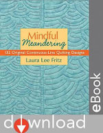 Mindful Meandering : 132 Original Continuous-Line Quilting Designs - Laura Lee Fritz