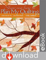 Show Me How To Plan My Quilting : Design Before You Piece A Fun No-Mark Approach - Kathy Sandbach