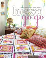Hexa-go-go : English Paper Piecing 16 Quilt Projects - Tacha Bruecher