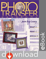 The Photo Transfer Handbook : Snap It! Print It! Stitch It! - Jean Ray Laury