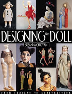 Designing the Doll : From Concept to Construction - Susanna Oroyan