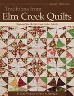 Traditions from Elm Creek Quilts : 13 Quilts Projects to Piece and Applique - Jennifer Chiaverini