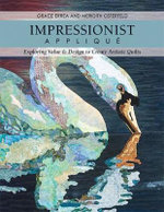 Impressionist Applique : Exploring Value & Design to Create Artistic Quilts - Grace Errea