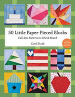 50 Little Paper-pieced Blocks : Full-Size Patterns to Mix and Match - Carol Doak