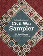 Civil War Sampler : 50 Quilt Blocks with Stories from History - Barbara Brackman