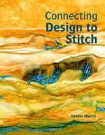 Connecting Design to Stitch - Sandra Meech