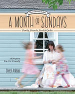 A Month of Sundays : Family Friends, Food & Quilts - Cheryl Arkison
