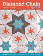 Diamond Chain Quilts : 10 Skill-Building Projects Dynamic Star, Daisy & Pinwheel - Barbara H. Cline