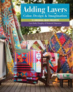 Adding Layers : Color, Design & Imagination - Kathy Doughty