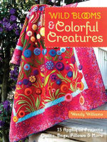Wild Blooms & Colorful Creatures - Wendy Williams
