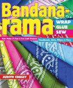 Bandana-rama-Wrap, Glue, Sew : Kids Make 21 Fast & Fun Craft Projects  Headbands, Skirts, Pillows & More - Judith Cressy