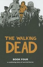 The Walking Dead : Book 4  - Robert Kirkman