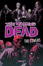 The Walking Dead : The Covers - Robert Kirkman