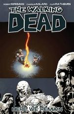 The Walking Dead : Volume 9 : Here We Remain - Robert Kirkman