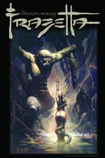 The Fantastic Worlds of Frank Frazetta : v. 1 - Mark Kidwell