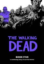 The Walking Dead : Book 5 - Robert Kirkman