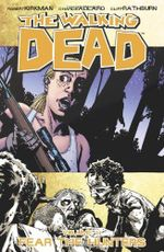 The Walking Dead : Volume 11 : Fear the Hunters - Robert Kirkman