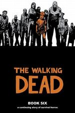 The Walking Dead : Book 6 - Charlie Adlard