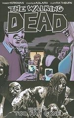 The Walking Dead : Volume 13 : Too Far Gone - Charlie Adlard