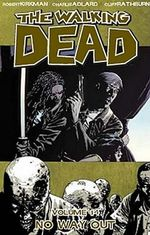 The Walking Dead : Volume 14 : No Way Out - Charlie Adlard