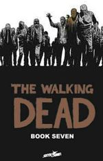 The Walking Dead : Book 7 - Charlie Adlard