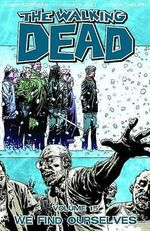 The Walking Dead : Volume 15 : We Find Ourselves - Charlie Adlard