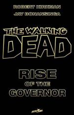 Walking Dead : Rise of the Governor - Jay Bonansinga