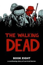 The Walking Dead : Book 8 - Charlie Adlard