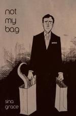 Not My Bag - Sina Grace