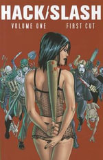 Hack/Slash : First Cut Volume 1 - Stefano Caselli