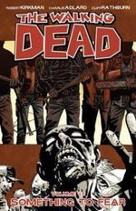 The Walking Dead : Volume 17 : Something to Fear  - Charlie Adlard