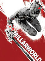 The Art of Millarworld : Signed & Numbered - Mark Millar