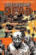 The Walking Dead : Volume 20 Pt. 1 : All Out War - Robert Kirkman