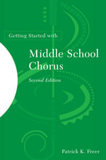 Getting Started with Middle School Chorus - Patrick K. Freer