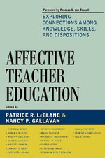 Affective Teacher Education :  Exploring Connections among Knowledge, Skills, and Dispositions