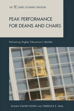 Peak Performance for Deans and Chairs : Reframing Higher Education's Middle - Susan Stavert Roper