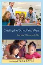 Creating the School You Want : Learning @ Tomorrow's Edge