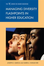Managing Diversity Flashpoints in Higher Education - Joseph E. Garcia