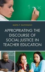 Appropriating the Discourse of Social Justice in Teacher Education - Marta  P. Baltodano