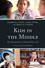 Kids in the Middle : The Micro Politics of Special Education - Marshall Strax