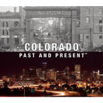 Colorado Past and Present : Past and Present - Sandra Forty