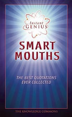 Smart Mouths : The Best Quotations Ever Collected - Bathroom Reader's Hysterical Society