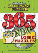 Uncle John's Bathroom Puzzler : 365 New Logic Puzzles - Bathroom Reader's Hysterical Society