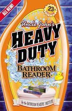 Uncle John's Heavy Duty Bathroom Reader - Bathroom Readers' Institute