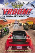 Uncle John's Bathroom Reader Vroom! : A World of Motorized Marvels - Bathroom Reader's Hysterical Society