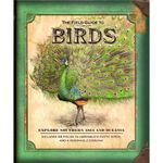 The Field Guide to Birds : Explore Southern Asia and Oceania - Nancy Honovich