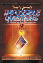Uncle John's Bathroom Reader Impossible Questions - Bathroom Readers Institute