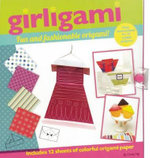 Girligami : Fun and Fashionable Origami! - Cindy Ng