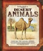 The Field Guide to Desert Animals - Nancy Honovich